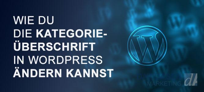 Wie du die Kategorie-Überschrift in WordPress ändern kannst