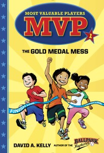 The Gold Medal Mess - The first book in the Most Valuable Players series.