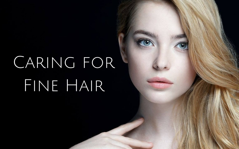 Caring for Fine Hair