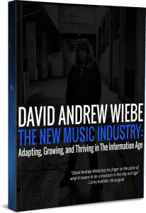 David Andrew Wiebe: The New Music Industry