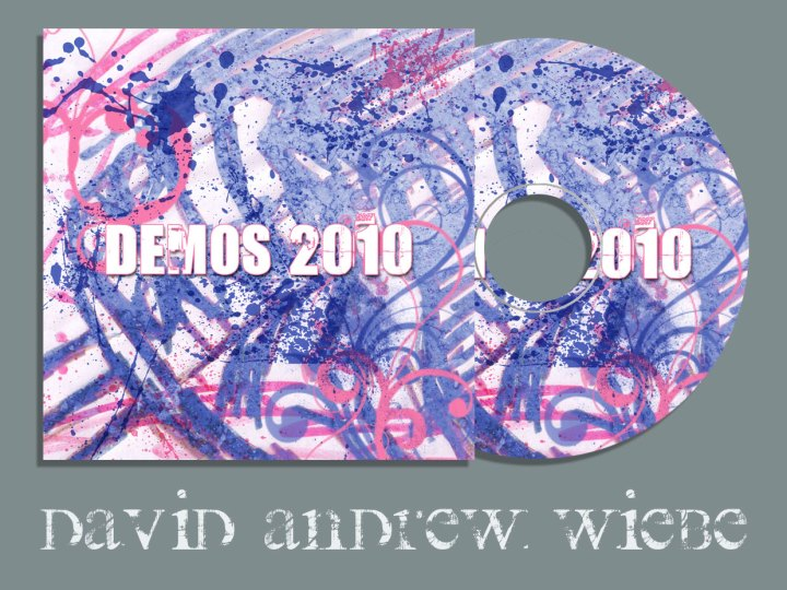 David Andrew Wiebe - Demos 2010