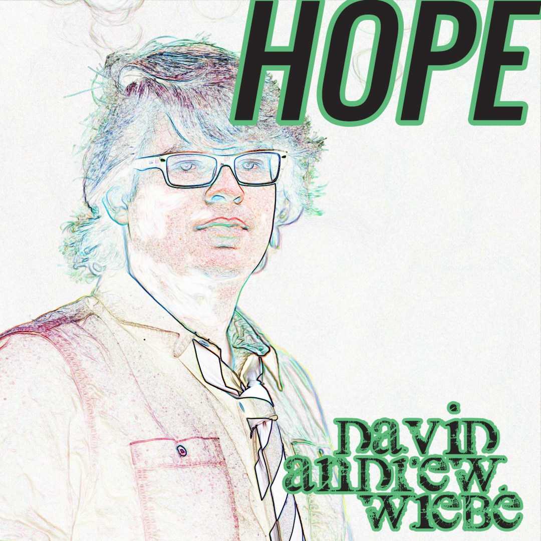Hope by David Andrew Wiebe