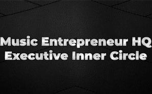 Music Entrepreneur HQ Executive Inner Circle