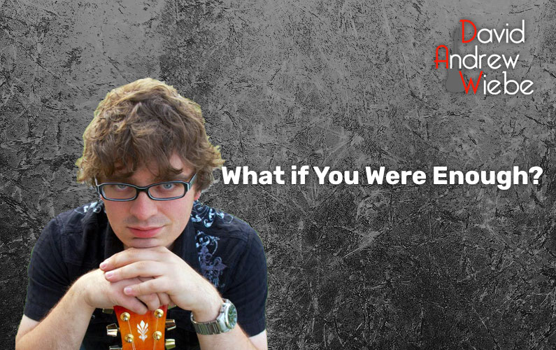 What if You Were Enough?