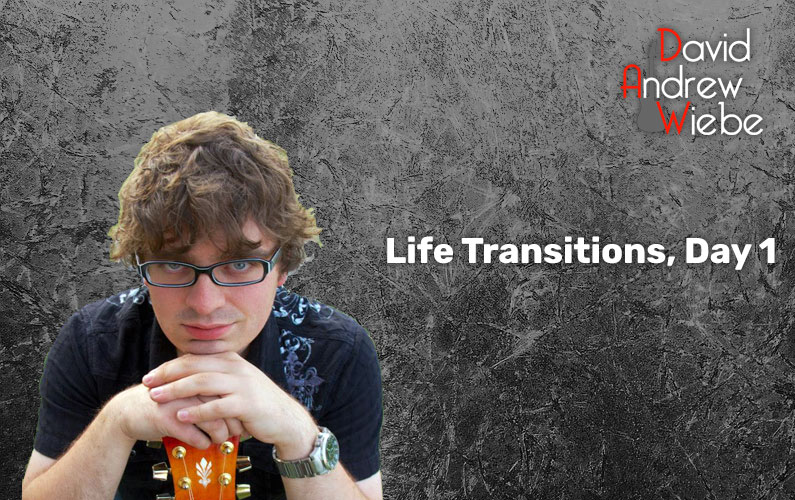 Life Transitions, Day 1