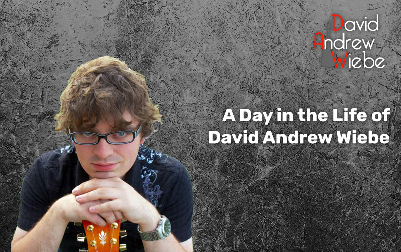 A Day in the Life of David Andrew Wiebe