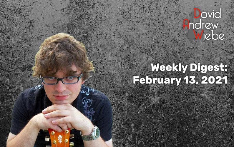 Weekly Digest: February 13, 2021