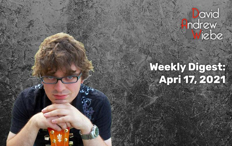 Weekly Digest: April 17, 2021