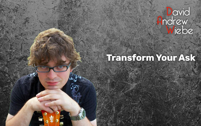 Transforming Your Ask