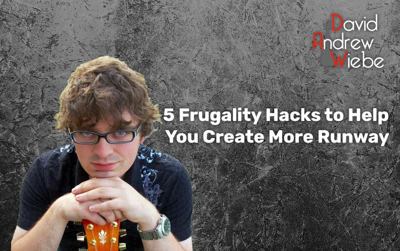 5 Frugality Hacks to Help You Create More Runway