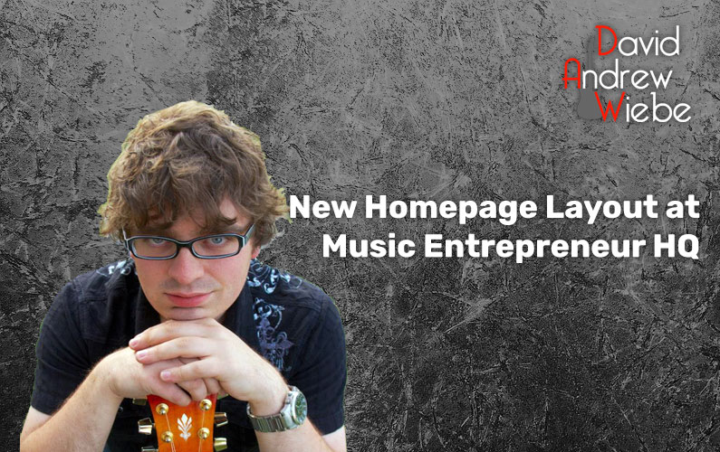 New Homepage Layout at Music Entrepreneur HQ