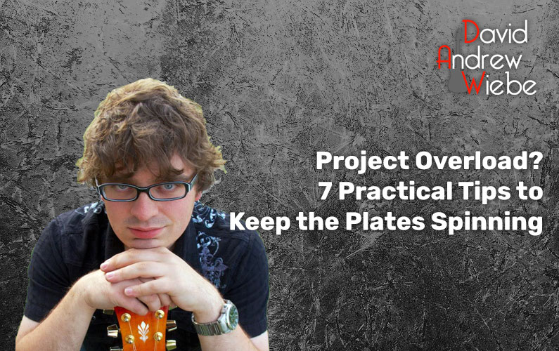 Project Overload? 7 Practical Tips to Keep the Plates Spinning