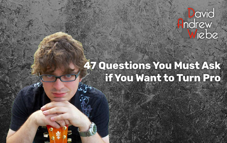 47 Questions You Must Ask if You Want to Turn Pro
