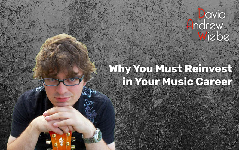 Why You Must Reinvest in Your Music Career