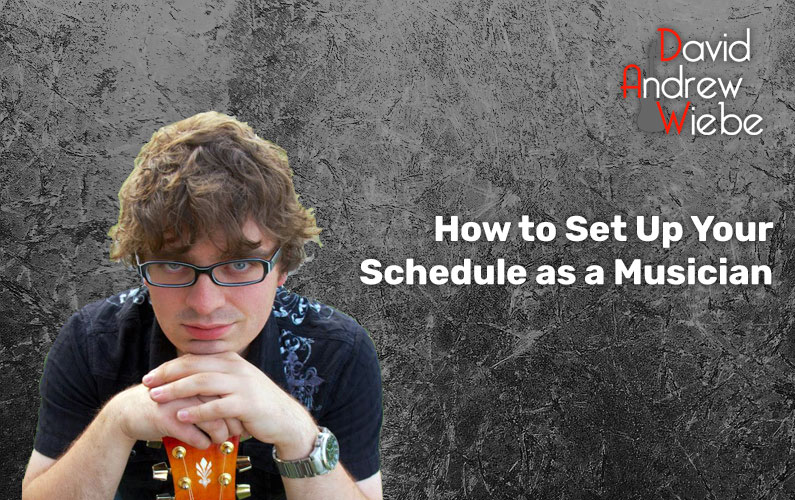 How to Set Up Your Schedule as a Musician