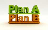 Are You Prepared to Change the Plan – Move to Plan B?