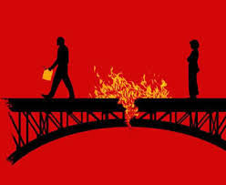 Don't Burn That Bridge!