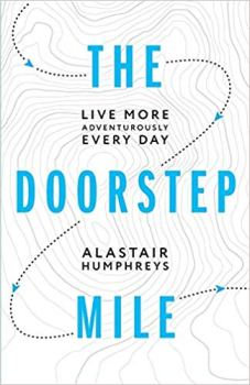 The Doorstep Mile by Alastair Humphreys