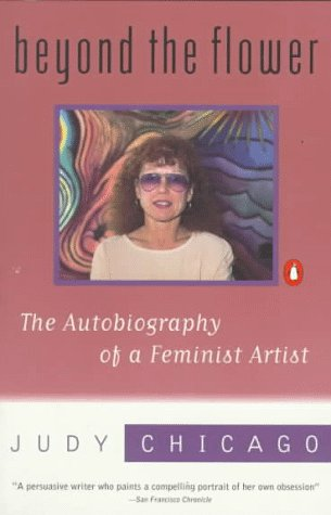 judy chicago beyond the flower