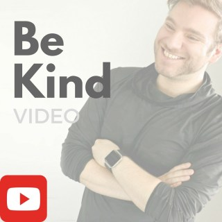 Be Kind [VIDEO]