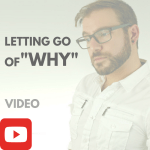 Letting Go of Why
