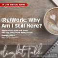 (Re)Work: Why Am I Still Here?