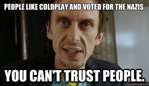 you can't trust people