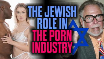The Jewish Role In The Porn Industry A New Video From Mark Collett