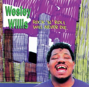 Wesley Willis - A personal hero of mine