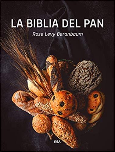 La biblia del pan perfecta para hacer tu propio pan en casa