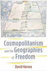 Cosmopolitanism and the Geographies of Freedom