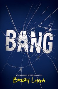 """Cover of Bang by Barry Lyga; bullet hole in letter """"A"""""""
