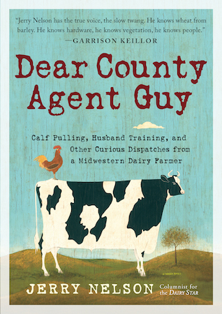 Jerry Nelson, Dear County Agent Guy book cover, midwestern dairy farmer, author,
