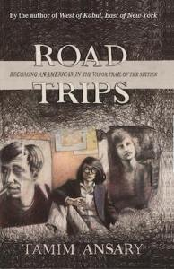 Book cover of Road Trips by Tamim Ansary; person sitting between two photos of other people