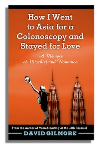 "Book Cover of "" How I Went to Asia for a Colonoscopy and Stayed for Love"" by David Gilmore; altered image of a black and white man climbing up the side of an orange tower"