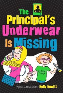 Cover of The Principal's Underwear is Missing by Holly Kowitt; two students run under the title