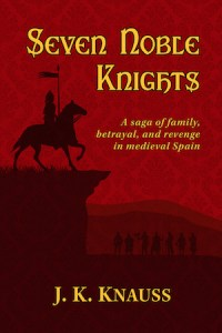 Book cover of Seven Noble Knight by JK Knauss; silhouettes of knights on horseback
