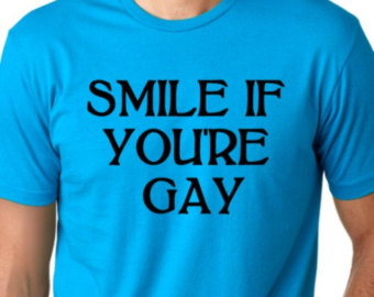 smile if your gay - Tshirt