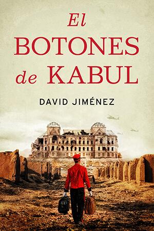 El botones de Kabul - David Jiménez