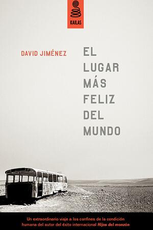 El lugar más feliz del mundo - David Jiménez