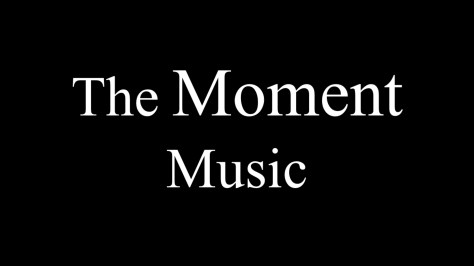 The Moment Music1