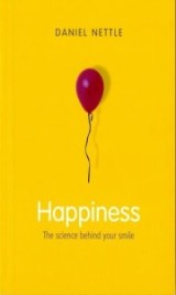 Happiness: The Science Behind Your Smile - Daniel Nettle
