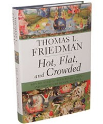 Hot, Flat, and Crowded - Thomas Friedman