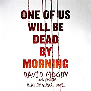 One of Us Will be Dead by Morning by David Moody (Macmillan Audio 2017)