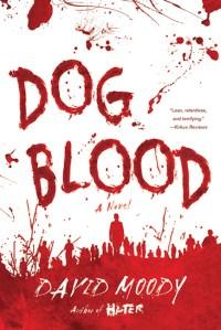 Dog Blood by David Moody (Thomas Dunne Books, 2010)