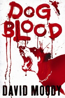Dog Blood by David Moody (Gollancz, 2010)