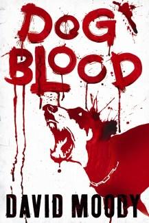 Dog Blood by David Moody (Gollancz, 2010)