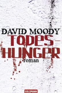 Todeshunger by David Moody (Dog Blood, Goldmann, 2011)