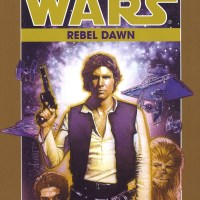 Rebel Dawn (Star Wars, The Han Solo Trilogy #3) - Book Review