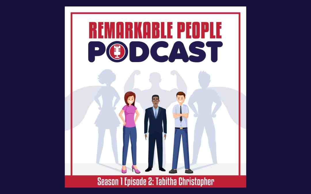 Remarkable-People-Podcast-RPP-S1-E2-Tabitha-Christopher-Interview-Podcast-BLOG-Cover